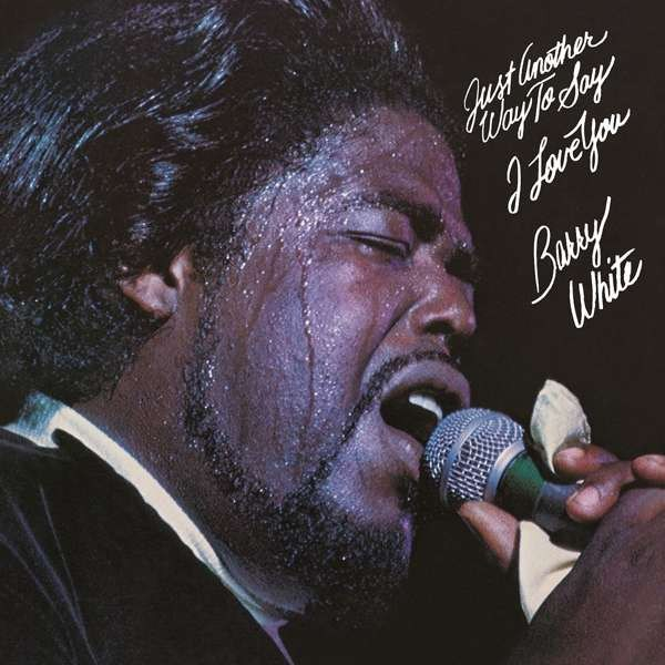 BARRY WHITE - JUST ANOTHER WAY TO SAY I LOVE YOU (AMBALAJINDA)