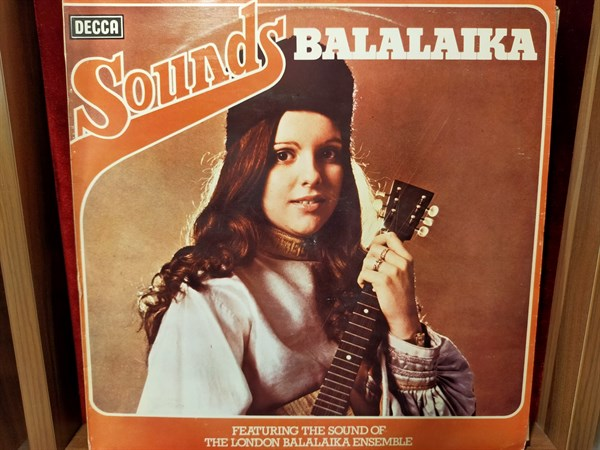 THE LONDON BALALAIKA ENSEMBLE - SOUNDS BALALAIKA