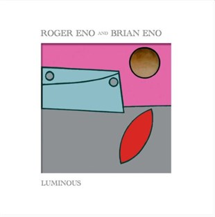 Brian Eno And Roger Eno ‎– Luminous