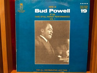 BUD POWELL - HERE IS BUD POWELL AT HIS RARE OF ALL RAREST PERFORMANCES VOL.1