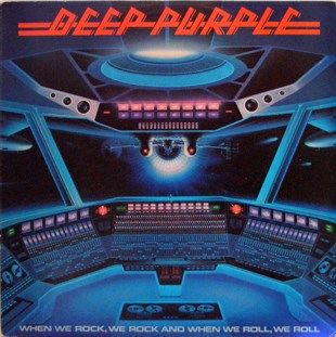 Deep Purple ‎– When We Rock, We Rock And When We Roll, We Roll