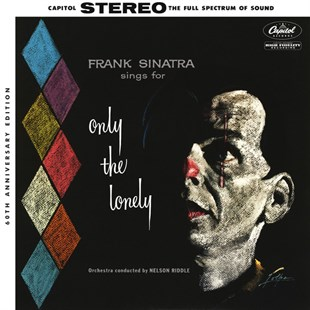 FRANK SINATRA - FRANK SINATRA SINGS FOR ONLY THE LONELY - ORCHESTRA CINDUSCTED BY NELSON RIDDLE