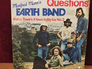 MANFRED MANNS EARTH BAND - QUESTIONS / WAITER, THERES A YAWN IN MY EAR NO.2