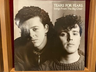 TEARS FOR FEARS - SONGS FROM THE BIG CHAIR