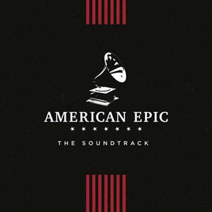 VARIOUS ARTIST - AMERICAN EPIC (THE SOUNDTRACK)